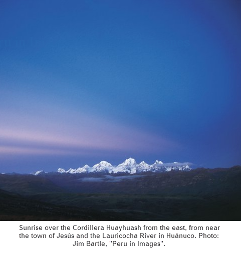 """Sunrise over the Cordillera Huayhuash from the east, from near the town of Jesús and the Lauricocha River in Huánuco. Photo: Jim Bartle, """"Peru in Images""""."""