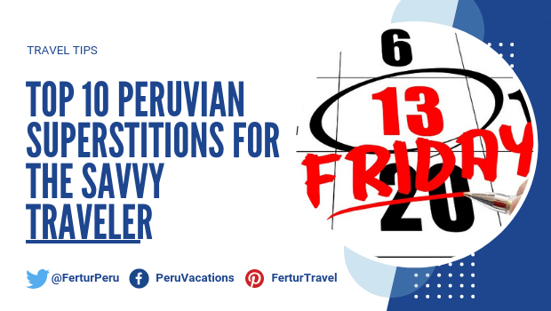 Top 10 Peruvian Superstitions for the Savvy Traveler