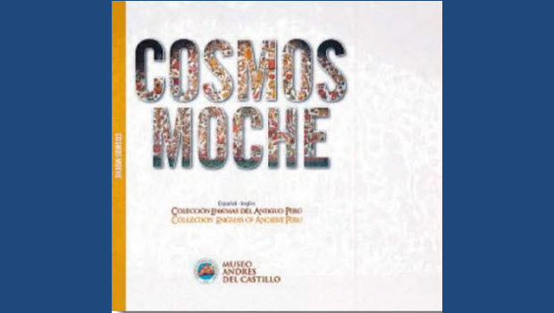 The Moche cosmo vision explored in new book / CD