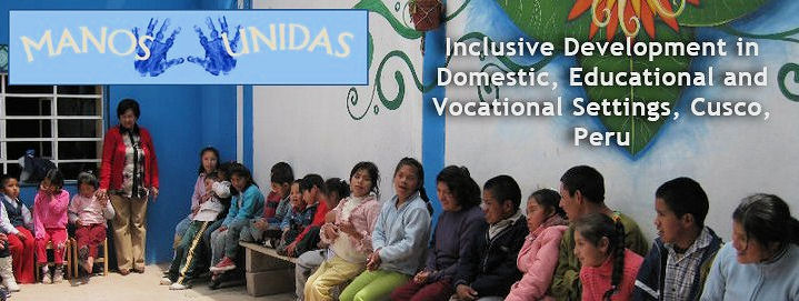 Mano Unidas - The First and Only Private/Non-Profit Special Education school in Cusco with an Inclusive Focus
