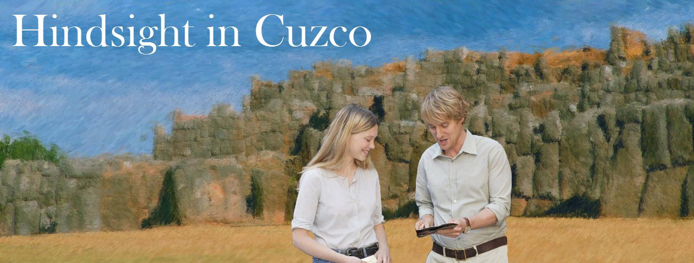 Hindsight in Cuzco, a nostalgic journey
