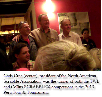 Chris Cree (center), co-president of the North American Scrabble Players Association, was the winner of both the TWL and Collins SCRABBLE® competitions in the 2013 Peru Tour & Tournament.
