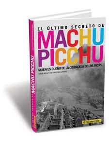 The Ultimate Secret of Machu Picchu
