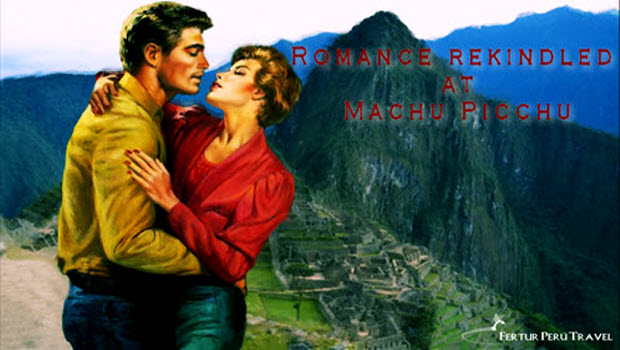 The romantic journey to Machu Picchu