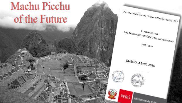 The Machu Picchu Master Plan 2015-2019