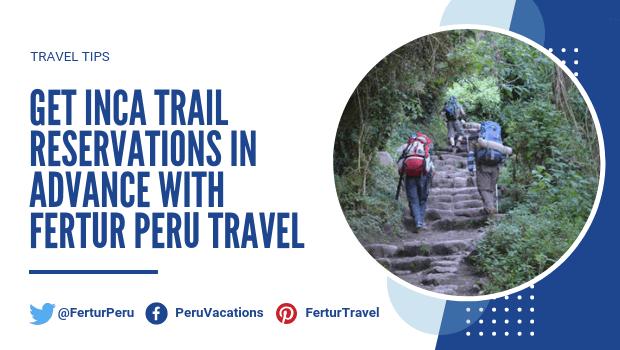 Get Inca Trail Reservations in Advance with Fertur Peru Travel