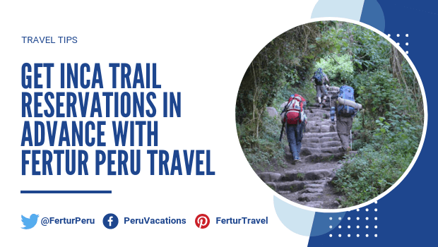 Get Inca Trail Reservations in Advance with Fertur Peru Travel