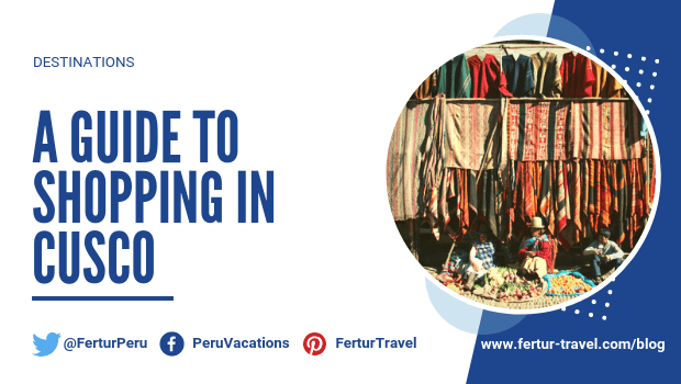 A Guide to Shopping in Cusco