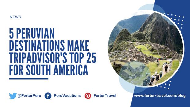 5 Peruvian Destinations Make TripAdvisor's Top 25 for South America