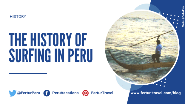 The History of Surfing in Peru