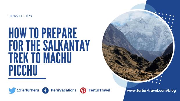 How to prepare for Salkantay trek