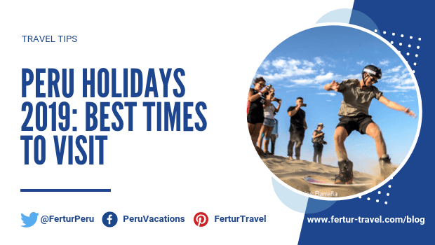 Peru Holidays 2019: Best Times to Visit
