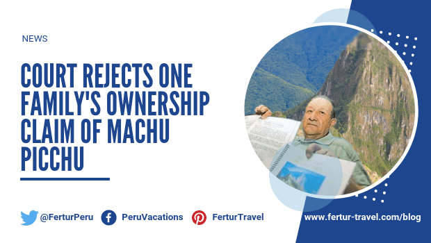 Court Rejects One Family's Ownership Claim of Machu Picchu