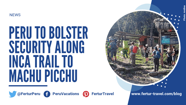 Peru to bolster security along Inca Trail to Machu Picchu