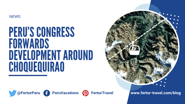 Peru's Congress Forwards Development Around Choquequirao