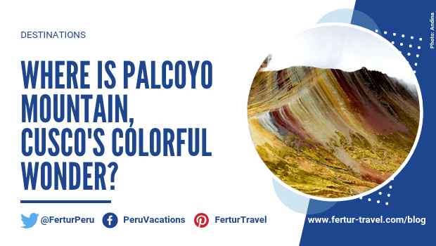 Where is Palcoyo Mountain, Cusco's Colorful Wonder?