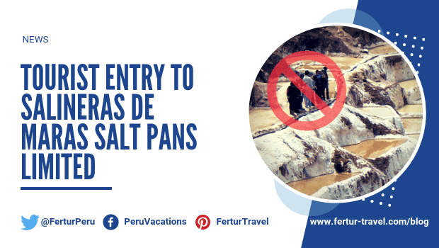 Tourist entry to Salineras de Maras salt pans limited