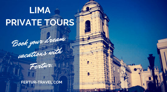 Lima Private Tours: Custom Excursions in the City of Kings